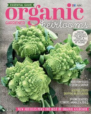 Organic Gardener Essential Guide: Heirlooms