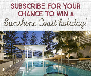 subscribe Sunshine Coast holiday